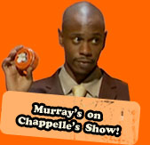 Murray's on the Chappelle Show!